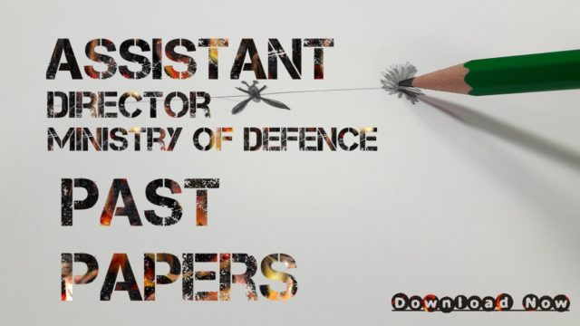 Assistant Director Ministry of Defence Past Papers