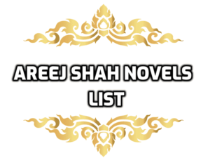 Areej Shah Novels List