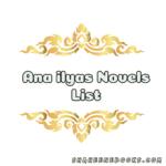 Ana Ilyas Novel List