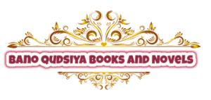 Bano Qudsiya Books and Novels List