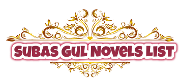 Subas Gul Novels List