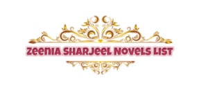 Zeenia Sharjeel Novels List