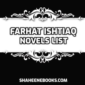 Farhat Ishtiaq Novels List