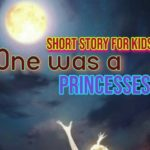 One was a Princess story for kids