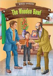 The wooden bowl- moral stories