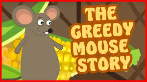 The Greedy Mouse