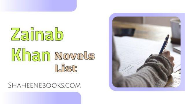 Zainab khan Novels