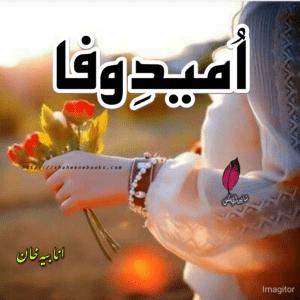Umeed e Wafa Novel by Anabia Khan Complete