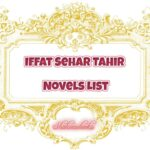 Iffat Sehar Tahir Novels List | Best Urdu Novels