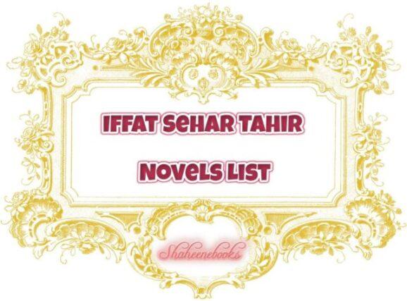Iffat Sehar Tahir Novels List
