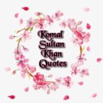 Komal Sultan Khan Quotes | Quotes in Urdu | Komal Sultan Khan Best Short Story