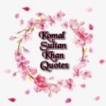 Komal Sultan Khan Quotes | Quotes in Urdu | Komal Sultan Khan Best Short Story