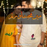 Main Mohabbat Or Tum Novel by Samreen Shah | Free Urdu Novels