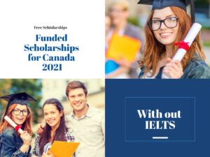 Funded Scholarships for Canada 2021