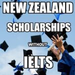 Study in New Zealand Without IELTS | New Zealand Scholarships | Free Scholarships