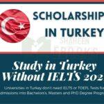 Study in Turkey Without IELTS 2021 |  Scholarships in Turkey